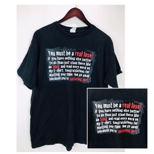 You Must Be A Real Loser T-Shirt Sz L Graphic